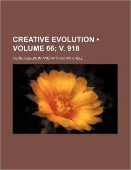 Creative Evolution (Volume 66; V. 918)