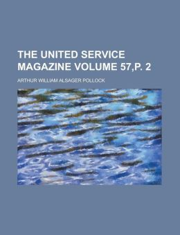 The United Service Magazine Volume 57, P. 2