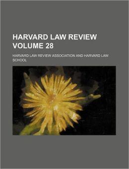 Harvard Law Review Volume 28