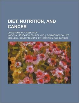 Diet, Nutrition, and Cancer; Directions for Research