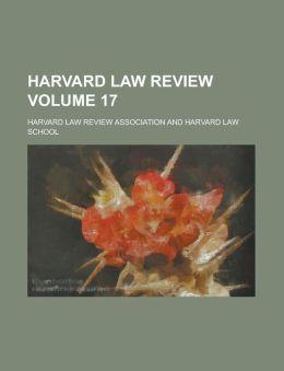 Harvard Law Review (Volume 17)