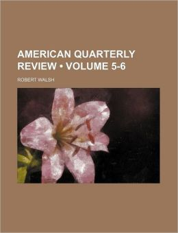 American Quarterly Review (Volume 5-6)
