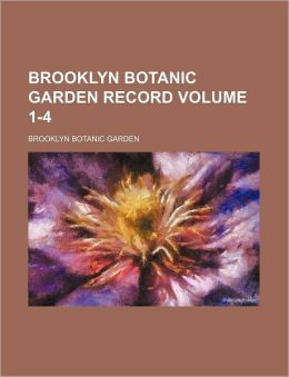 Brooklyn Botanic Garden Record Volume 1-4