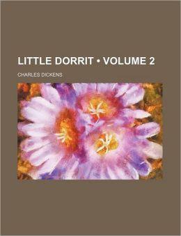 Little Dorrit (Volume 2)