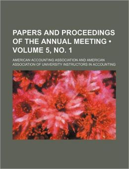 Papers And Proceedings Of The Annual Meeting (5, No. 1)