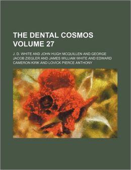 The Dental Cosmos Volume 27