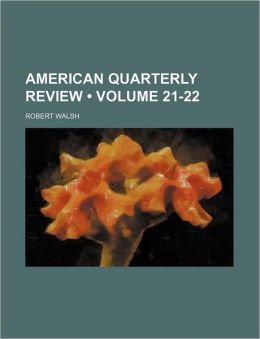 American Quarterly Review (Volume 21-22)