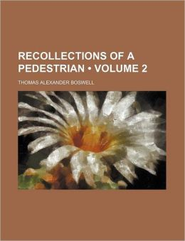 Recollections Of A Pedestrian (Volume 2)