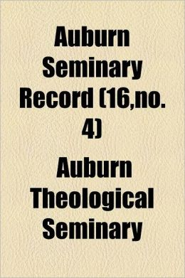 Auburn Seminary Record Volume 16, No. 4