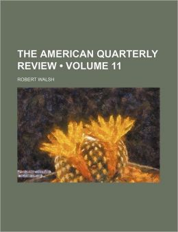 The American Quarterly Review (Volume 11)