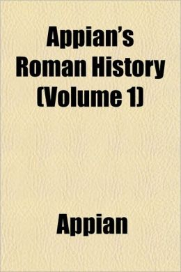 Appian's Roman History (Volume 1)