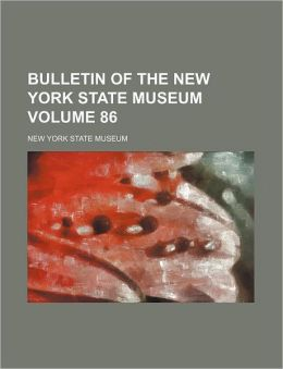 Bulletin of the New York State Museum Volume 86