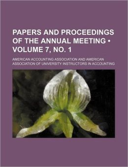 Papers And Proceedings Of The Annual Meeting (7, No. 1)
