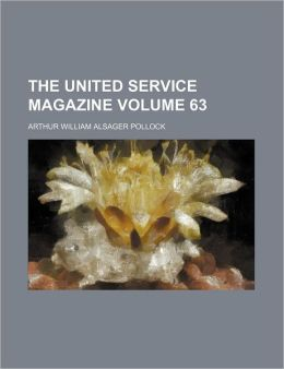 The United Service Magazine Volume 63