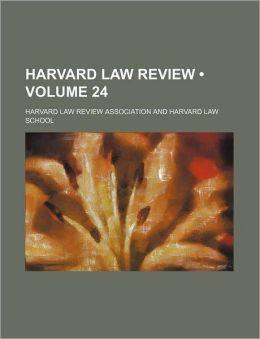 Harvard Law Review (Volume 24)
