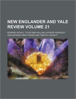 New Englander and Yale Review Volume 21