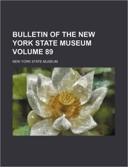 Bulletin of the New York State Museum Volume 89