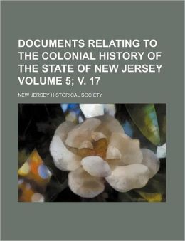 Documents Relating to the Colonial History of the State of New Jersey Volume 5; V. 17