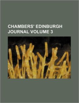 Chambers' Edinburgh Journal Volume 3