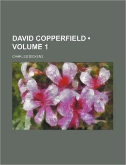 David Copperfield (Volume 1)