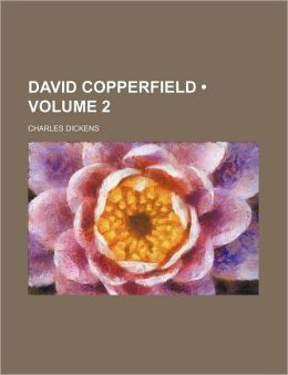 David Copperfield (Volume 2)