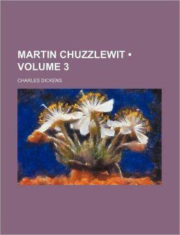 Martin Chuzzlewit (Volume 3)