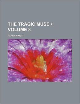 The Tragic Muse (Volume 8)