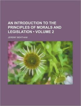 An Introduction To The Principles Of Morals And Legislation (Volume 2)