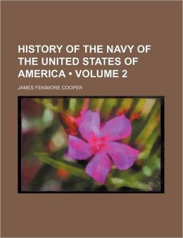 History Of The Navy Of The United States Of America (Volume 2)
