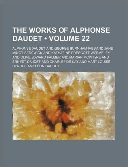 The Works Of Alphonse Daudet (Volume 22)