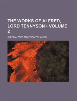 The Works Of Alfred, Lord Tennyson (Volume 2)