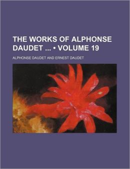 The Works Of Alphonse Daudet (Volume 19)