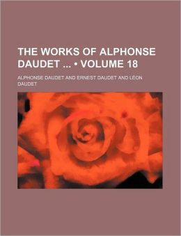 The Works Of Alphonse Daudet (Volume 18)