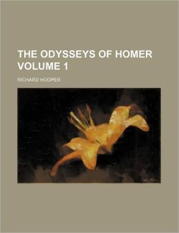 The Odysseys of Homer Volume 1