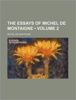 The Essays Of Michel De Montaigne (Volume 2)