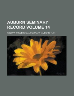 Auburn Seminary Record Volume 14