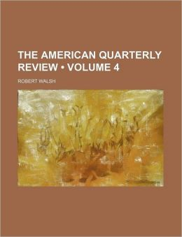 The American Quarterly Review (Volume 4)