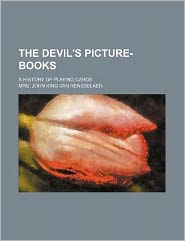 The devil's picture-books; A history of playing cards