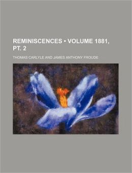 Reminiscences (Volume 1881, PT. 2)