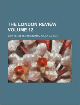 The London Review Volume 12