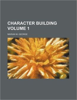 Character building Volume 1