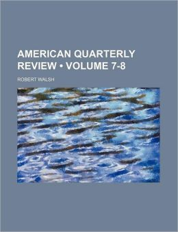 American Quarterly Review (Volume 7-8)