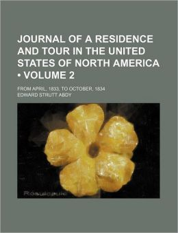 Journal of a Residence and Tour in the United States of North America (Volume 2); From April, 1833, to October, 1834