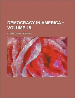 Democracy in America (Volume 15)