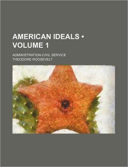 American Ideals (Volume 1); Administration-Civil Service