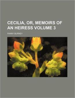 Cecilia, Or, Memoirs of an Heiress Volume 3
