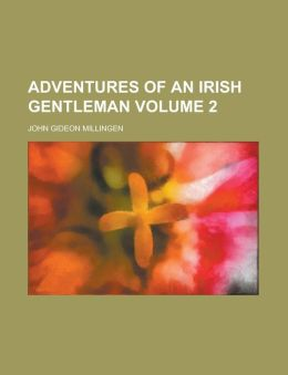 Adventures of an Irish Gentleman Volume 2