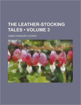 The Leather-Stocking Tales (Volume 3)