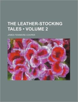 The Leather-Stocking Tales (Volume 2)