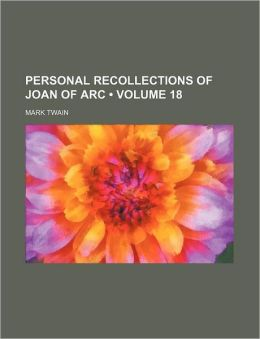 Personal Recollections Of Joan Of Arc (Volume 18)